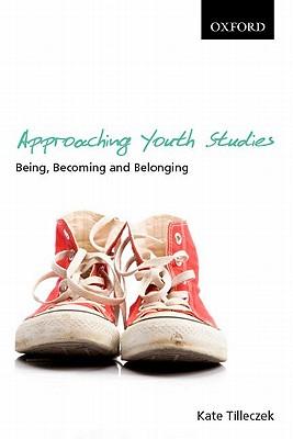 Approaching Youth Studies By Tilleczek, Kate